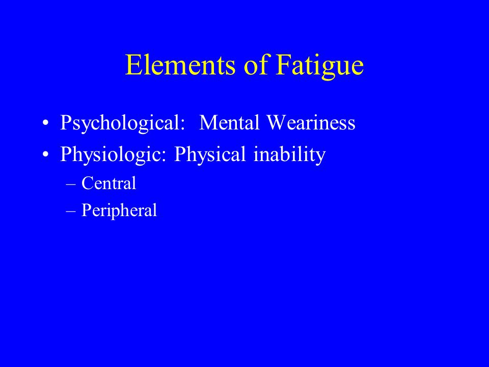 Elements of Fatigue Psychological: Mental Weariness