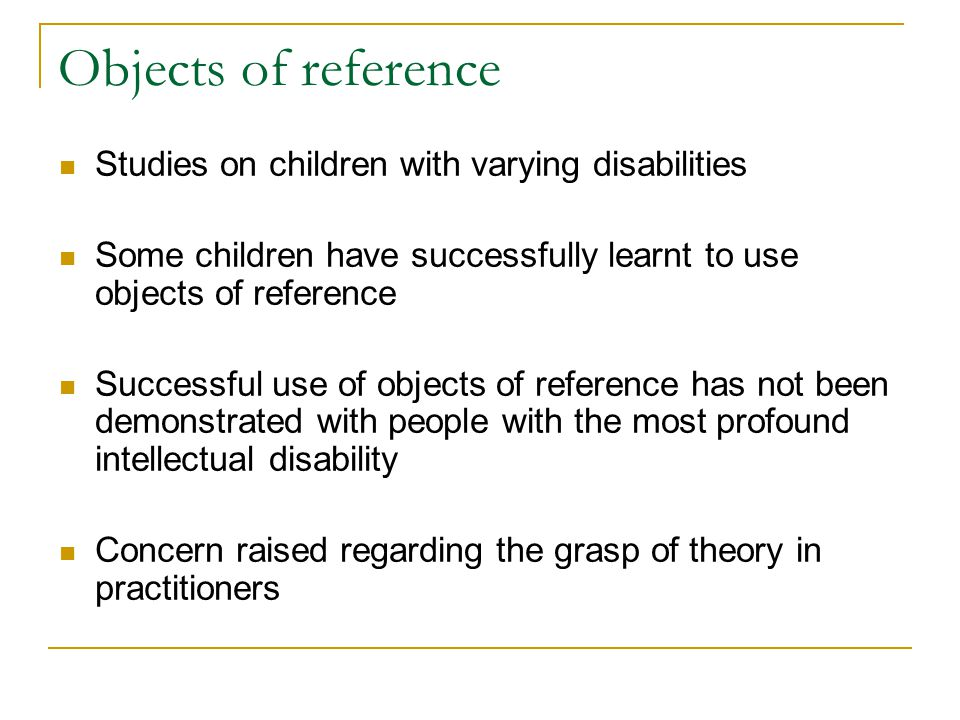Objects of reference Studies on children with varying disabilities