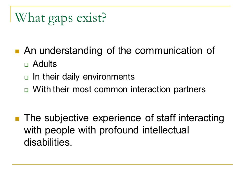 What gaps exist An understanding of the communication of