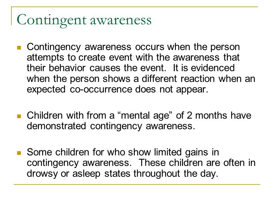 Contingent awareness