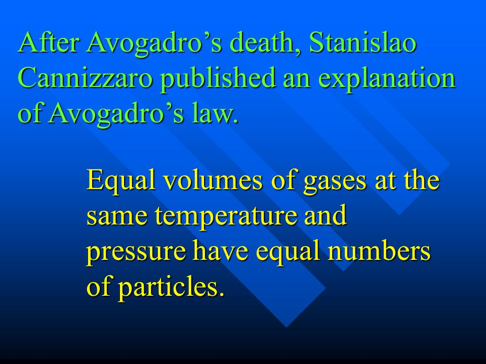 After Avogadro's death, Stanislao Cannizzaro published an explanation of Avogadro's law.