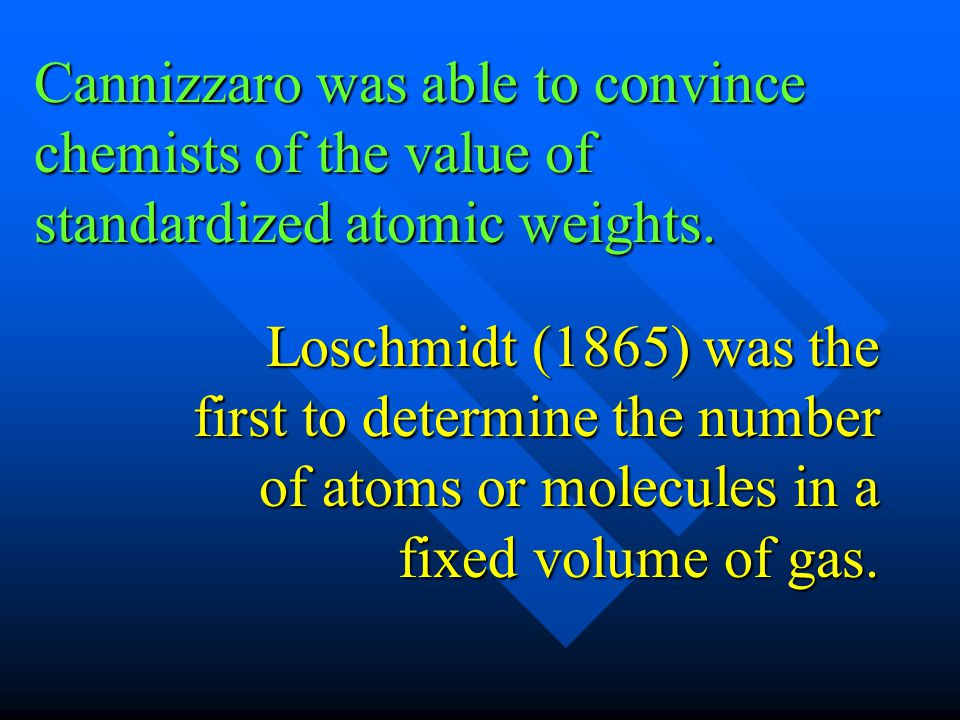 Cannizzaro was able to convince chemists of the value of standardized atomic weights.