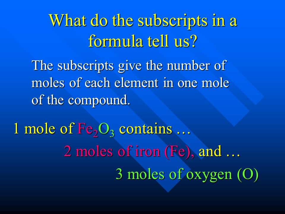 What do the subscripts in a formula tell us