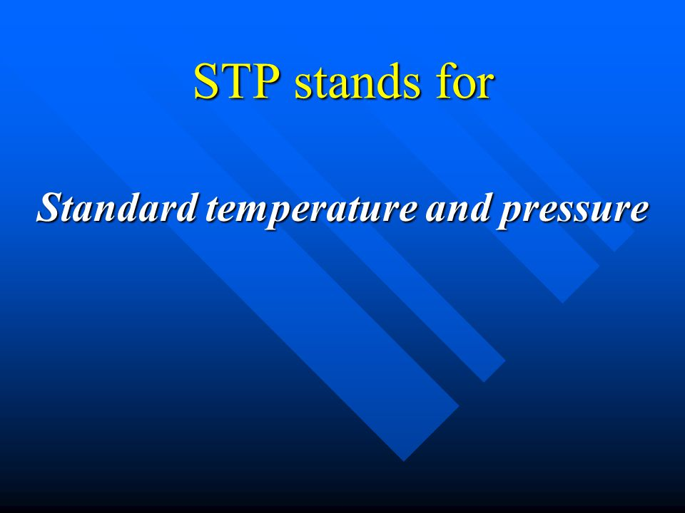 Standard temperature and pressure