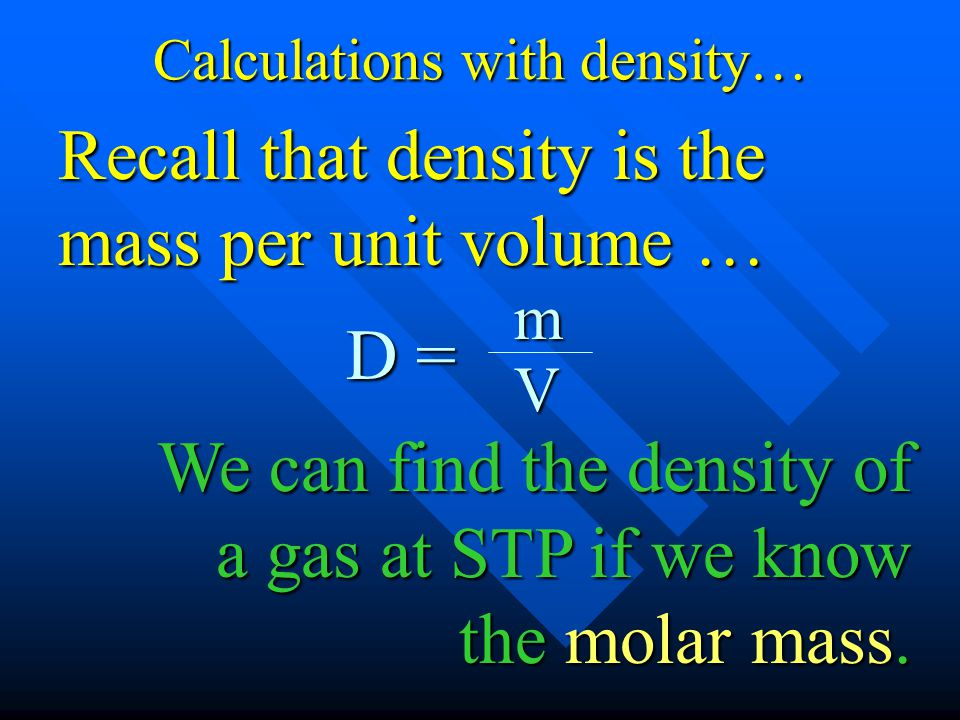 Calculations with density…