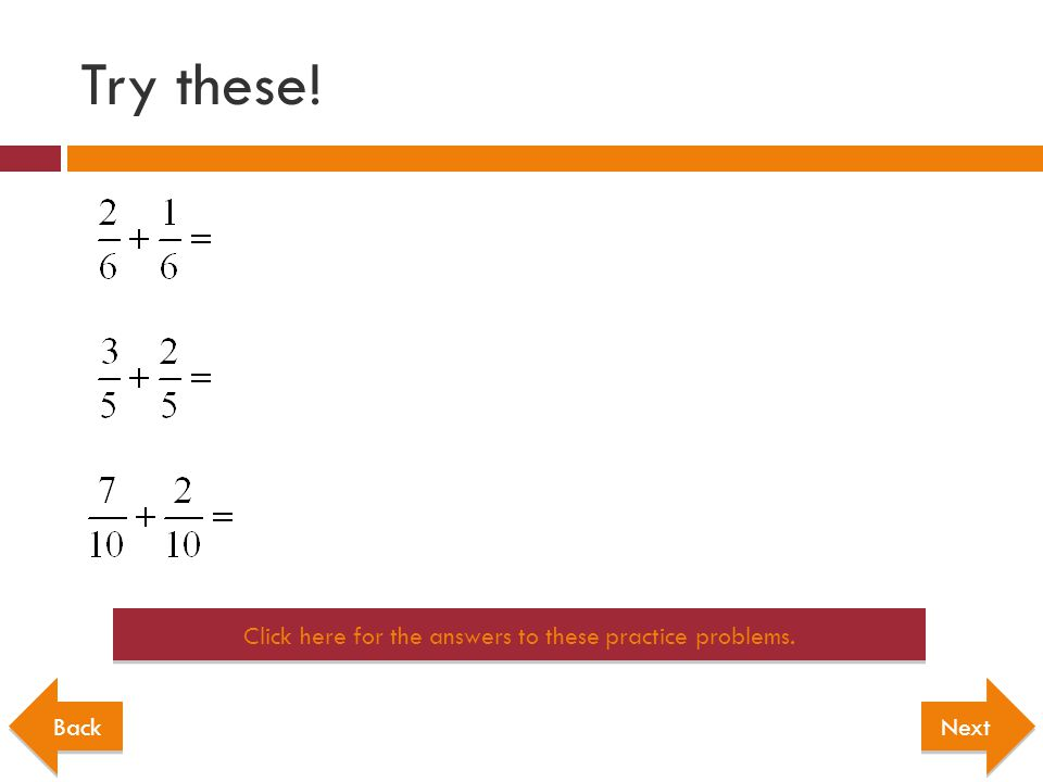 Click here for the answers to these practice problems.