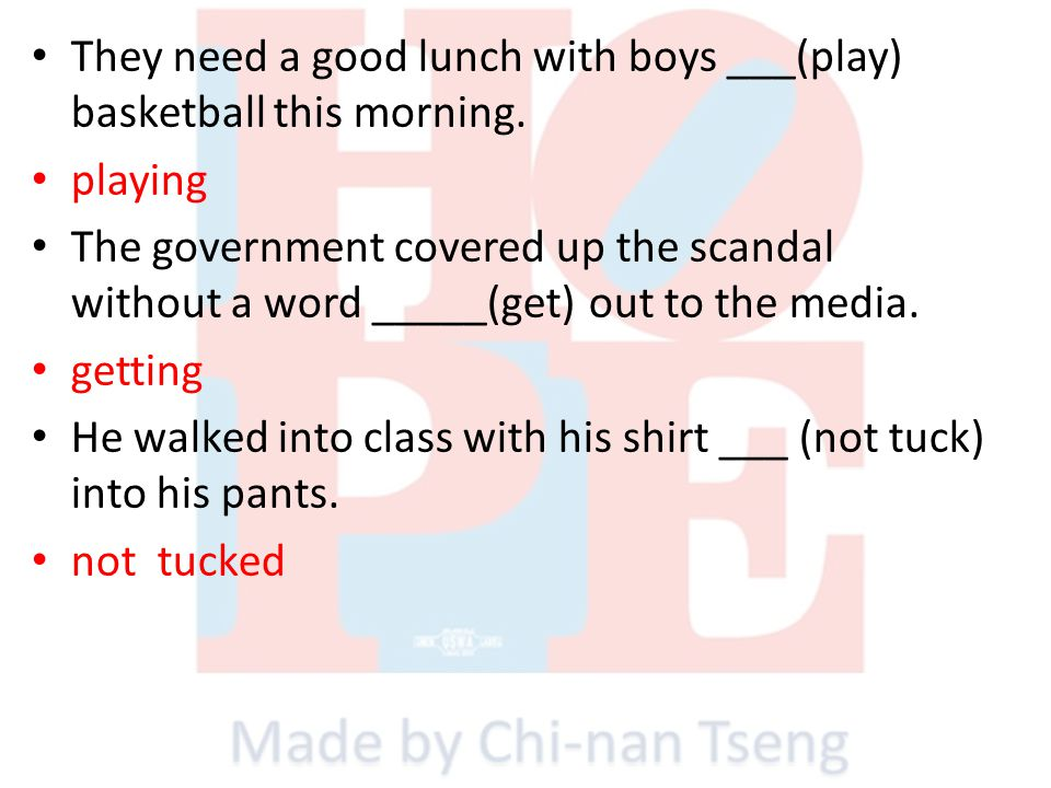They need a good lunch with boys ___(play) basketball this morning.