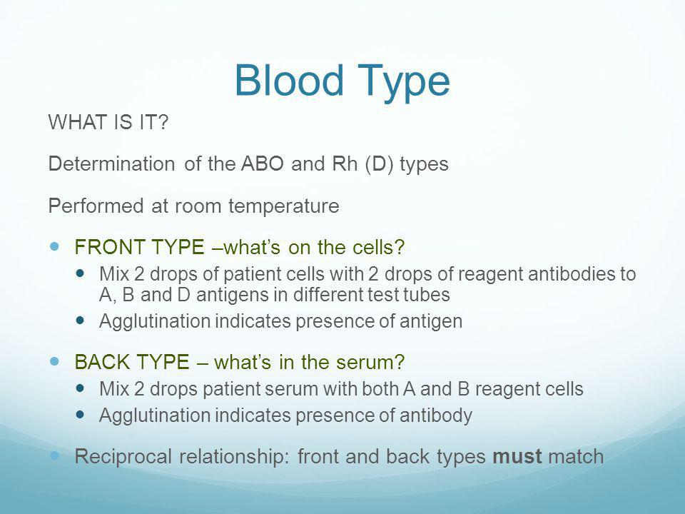 Blood Type WHAT IS IT Determination of the ABO and Rh (D) types