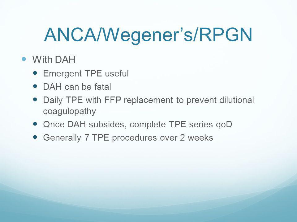 ANCA/Wegener's/RPGN With DAH Emergent TPE useful DAH can be fatal