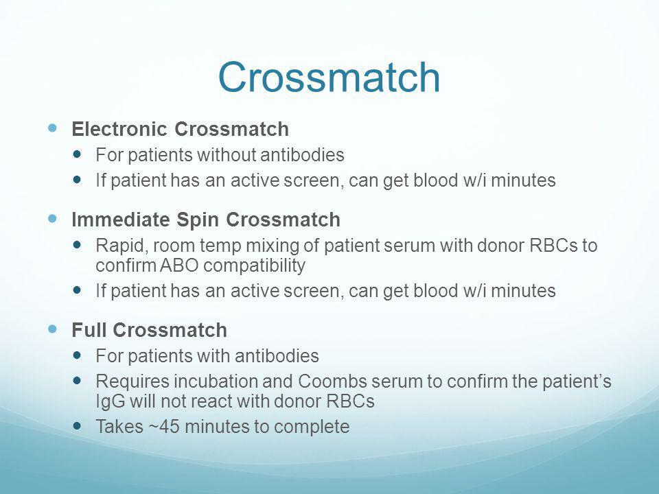Crossmatch Electronic Crossmatch Immediate Spin Crossmatch