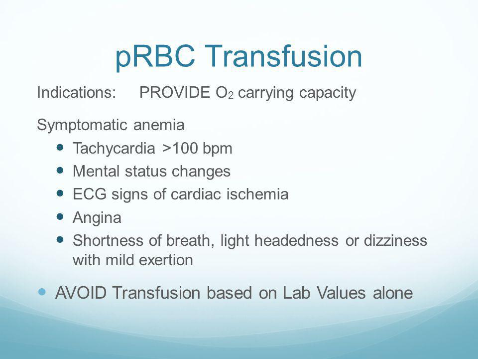 pRBC Transfusion AVOID Transfusion based on Lab Values alone