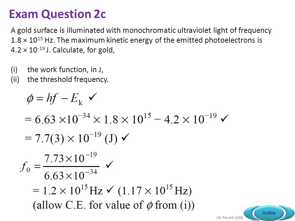 Exam Question 2c A gold surface is illuminated with monochromatic ultraviolet light of frequency.