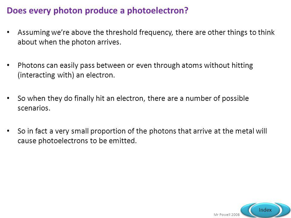 Does every photon produce a photoelectron