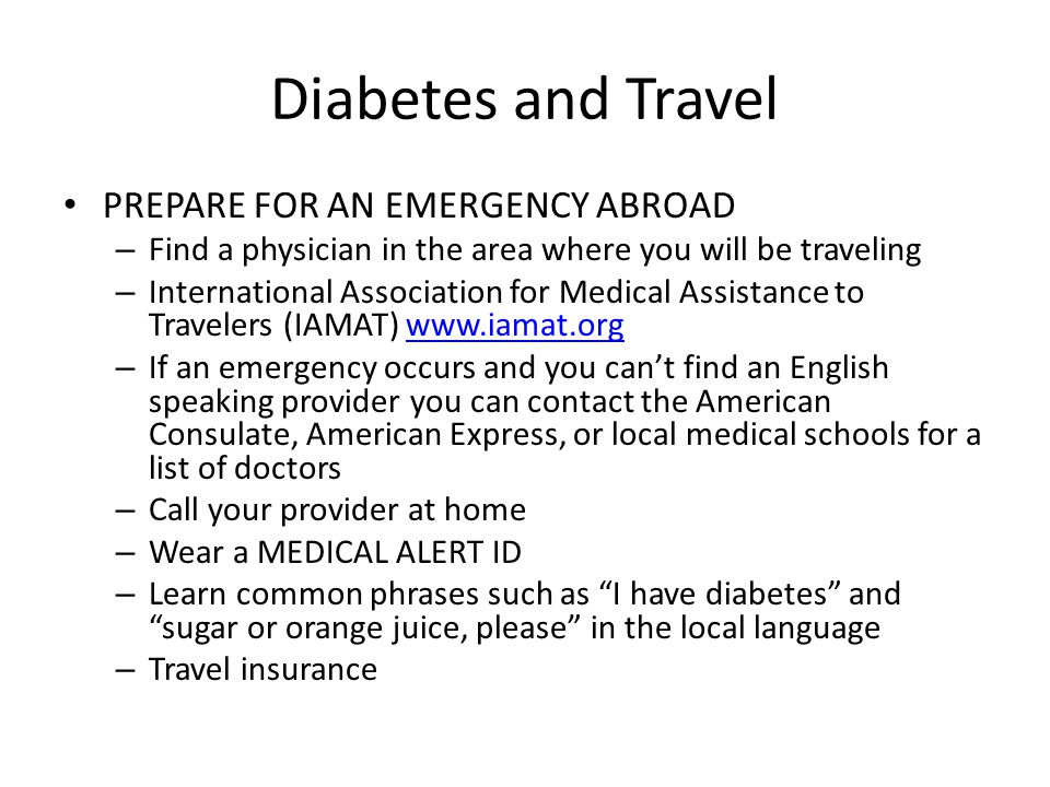 Diabetes and Travel PREPARE FOR AN EMERGENCY ABROAD
