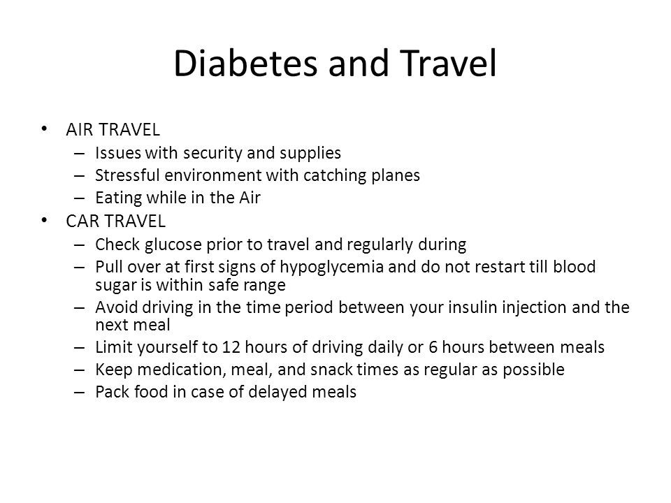 Diabetes and Travel AIR TRAVEL CAR TRAVEL