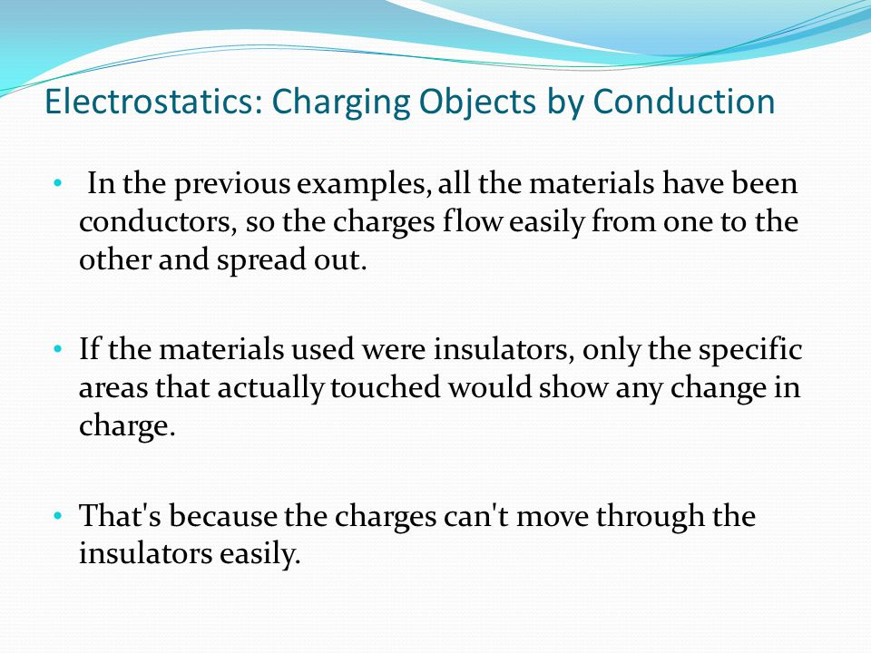 Electrostatics: Charging Objects by Conduction