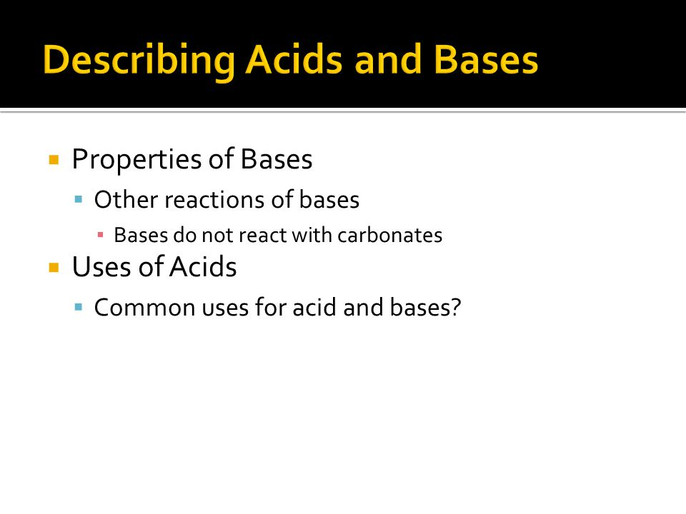 Describing Acids and Bases