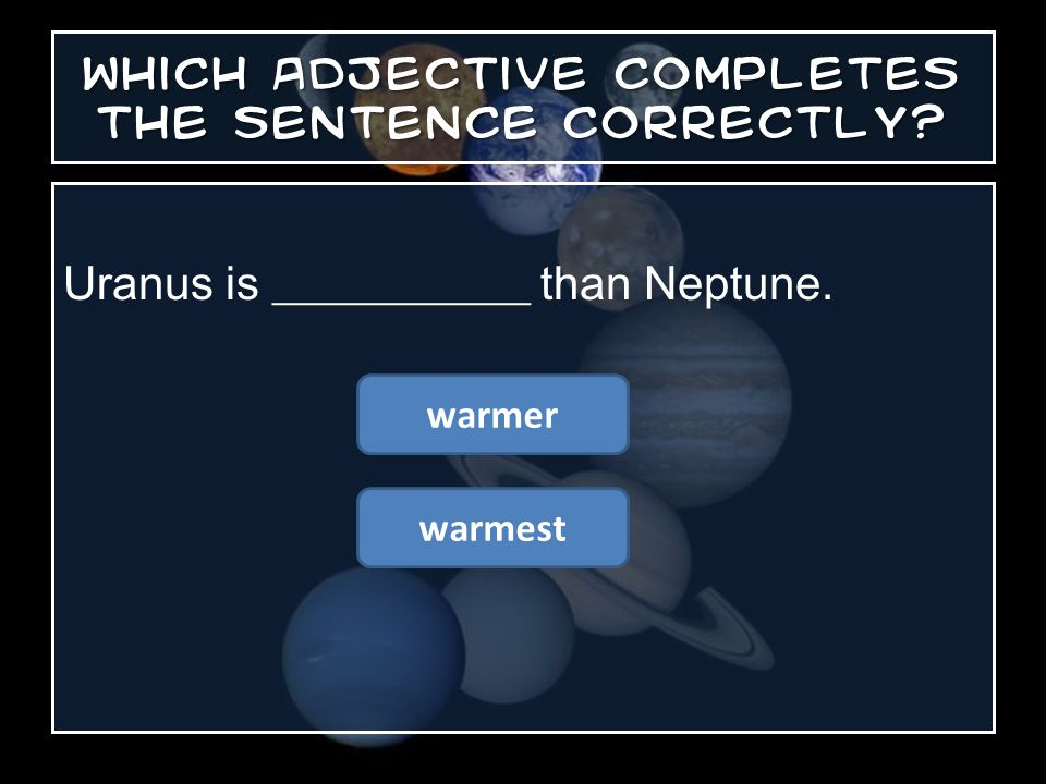 Which adjective completes the sentence correctly