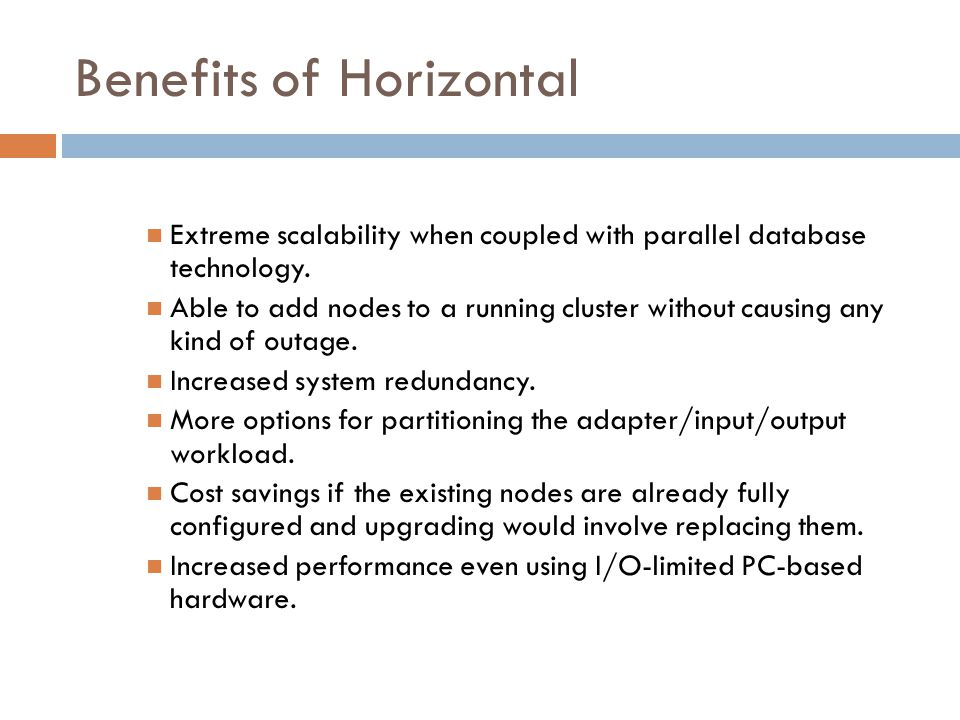 Benefits of Horizontal