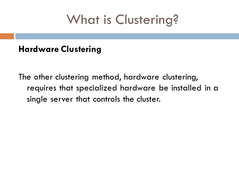 What is Clustering Hardware Clustering