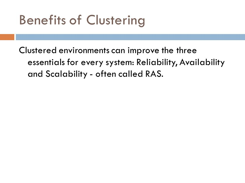 Benefits of Clustering