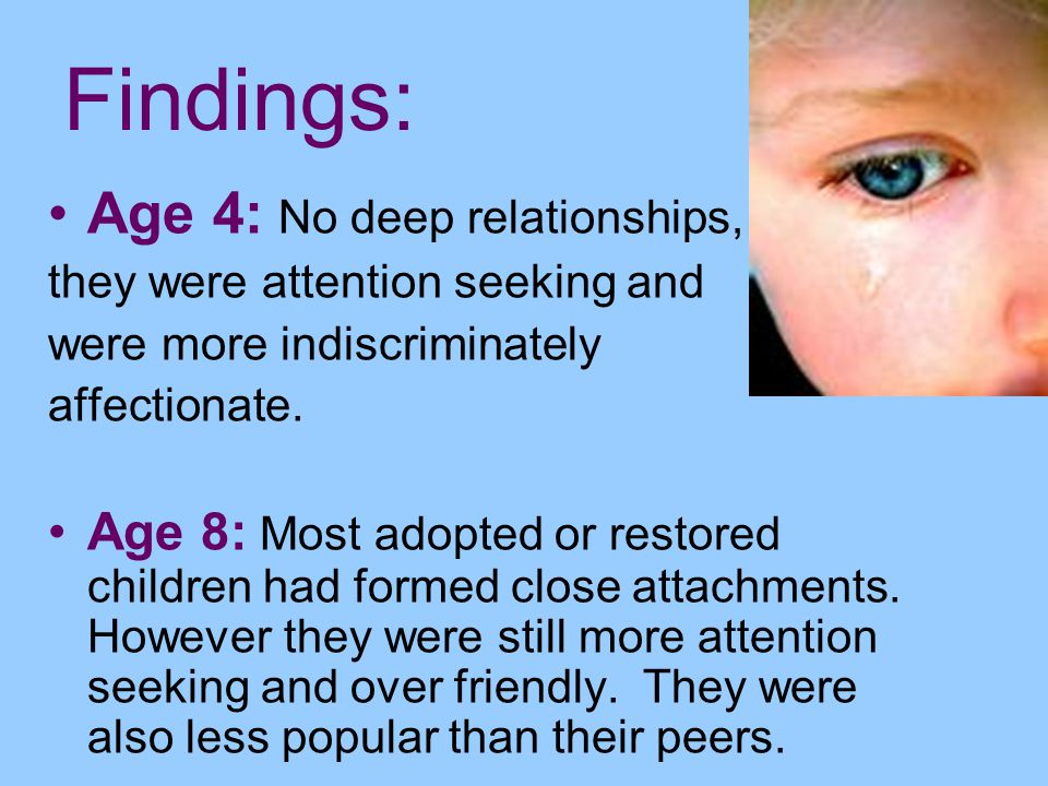 Findings: Age 4: No deep relationships,