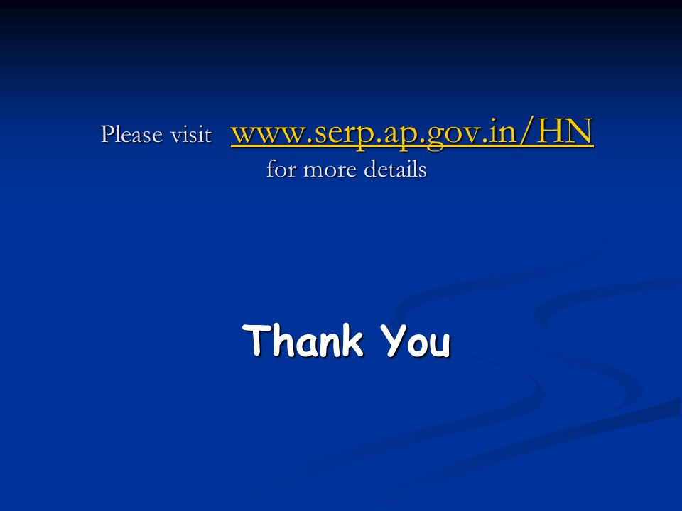 Please visit www.serp.ap.gov.in/HN for more details