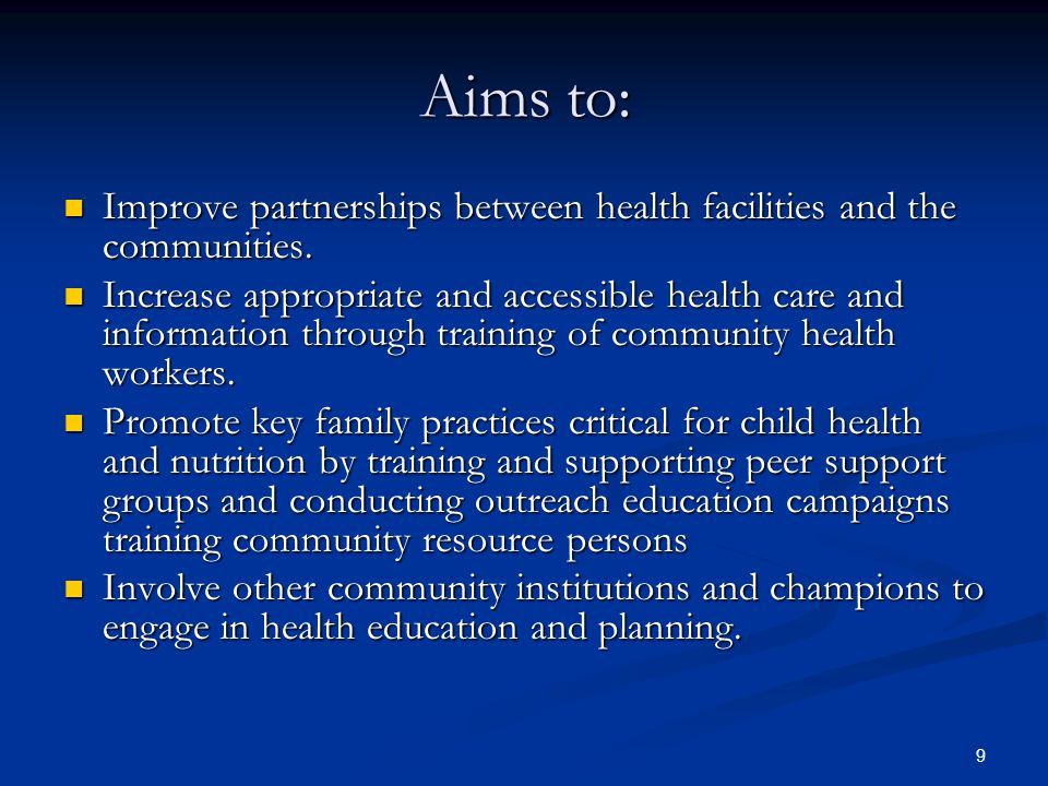 Aims to: Improve partnerships between health facilities and the communities.