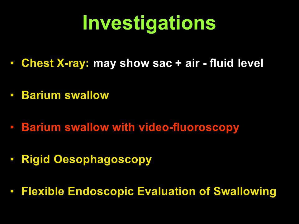 Investigations Chest X-ray: may show sac + air - fluid level