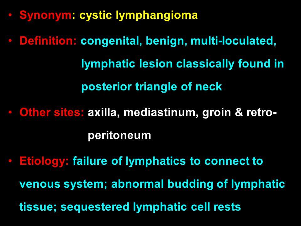 Synonym: cystic lymphangioma