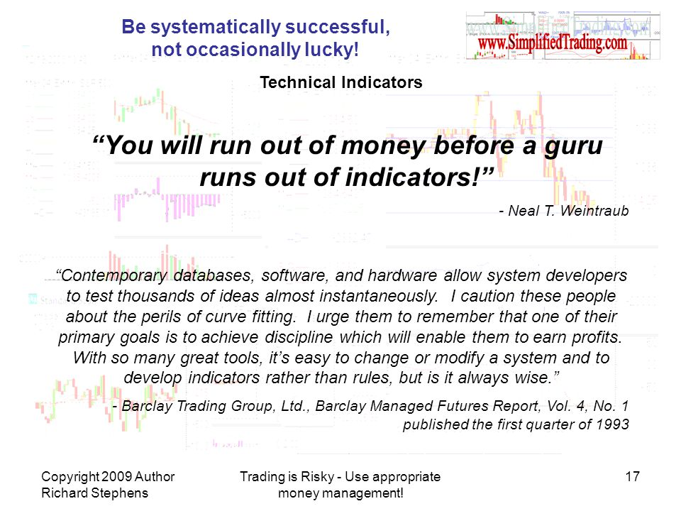 You will run out of money before a guru runs out of indicators!
