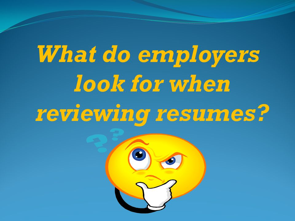 what employers look for in a resumes