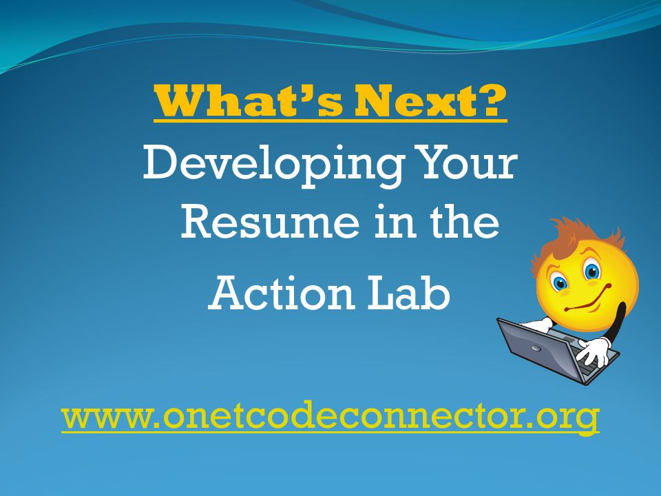 Developing Your Resume in the