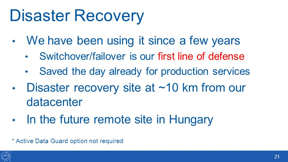 Disaster Recovery We have been using it since a few years