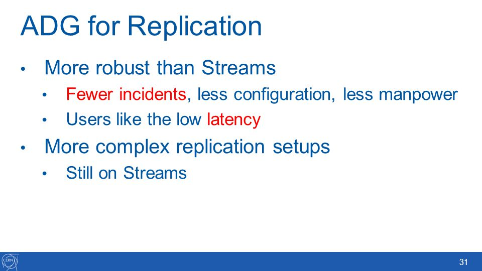 ADG for Replication More robust than Streams