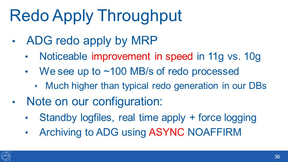 Redo Apply Throughput ADG redo apply by MRP Note on our configuration: