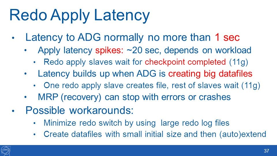 Redo Apply Latency Latency to ADG normally no more than 1 sec