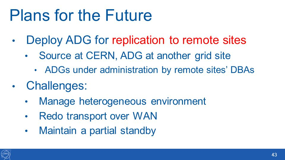 Plans for the Future Deploy ADG for replication to remote sites