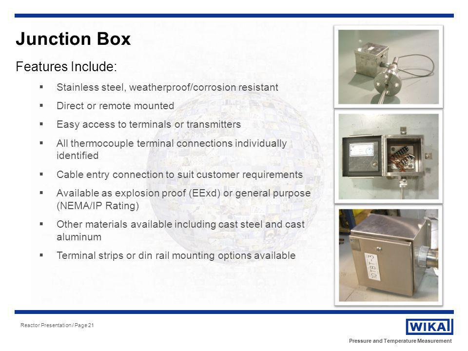Junction Box Features Include: