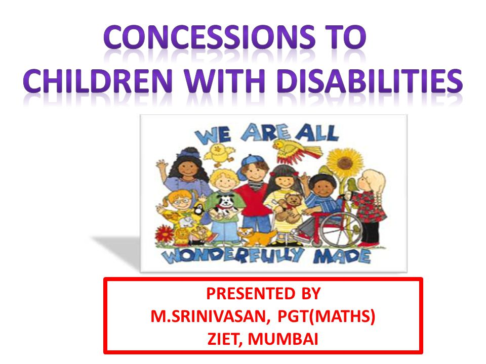 CHILDREN WITH DISABILITIES M.SRINIVASAN, PGT(MATHS)