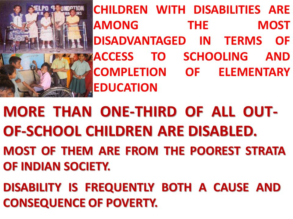 MORE THAN ONE-THIRD OF ALL OUT-OF-SCHOOL CHILDREN ARE DISABLED.