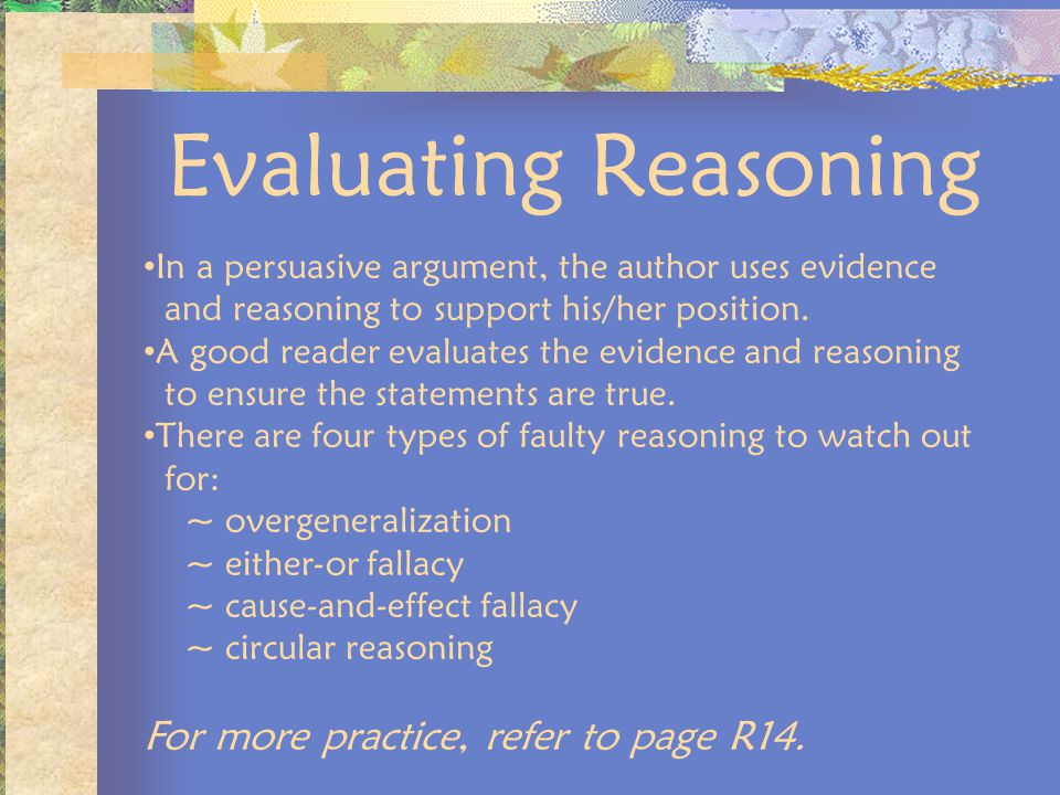 Evaluating Reasoning For more practice, refer to page R14.
