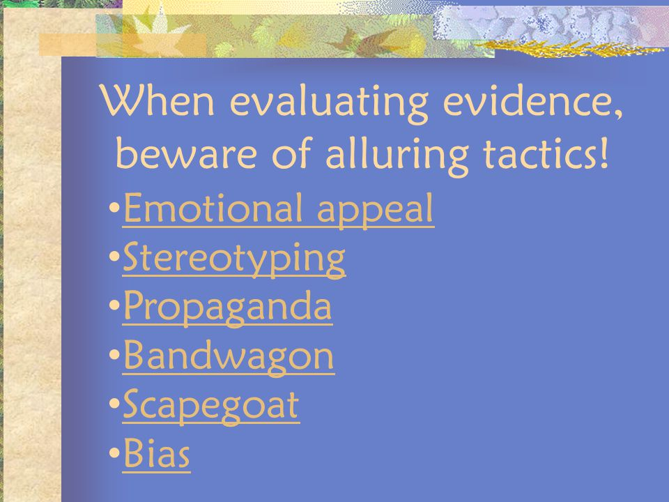 When evaluating evidence, beware of alluring tactics!