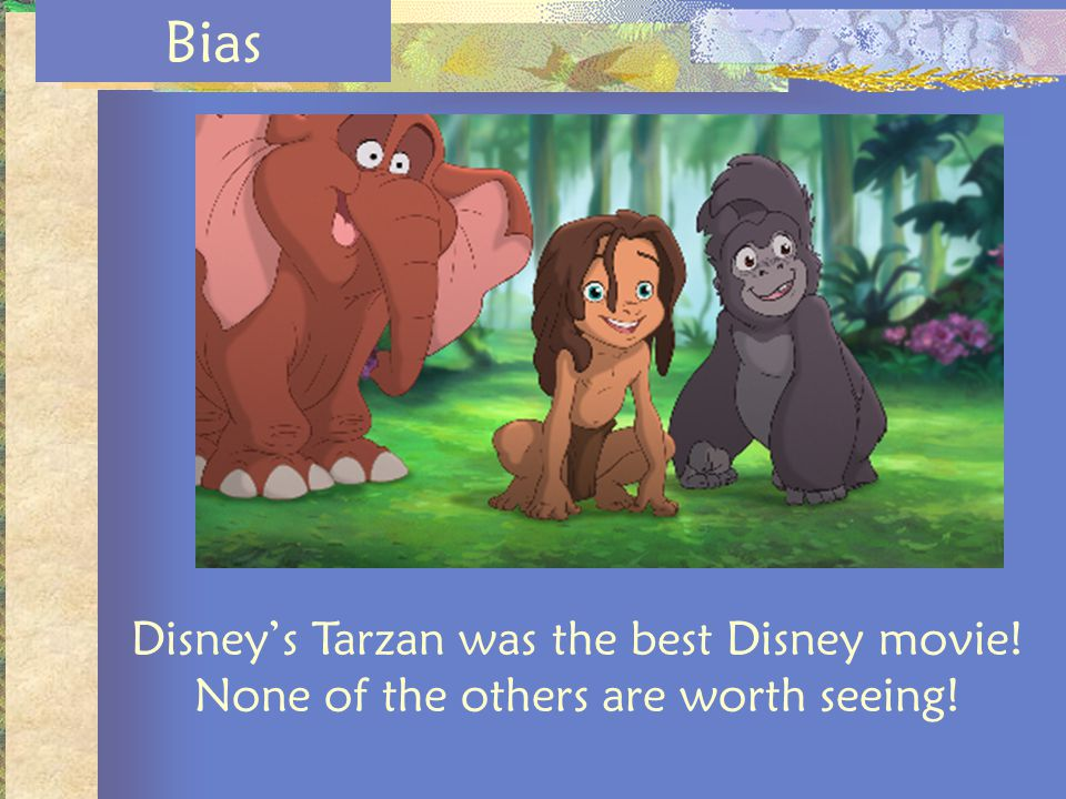 Bias Disney's Tarzan was the best Disney movie! None of the others are worth seeing!