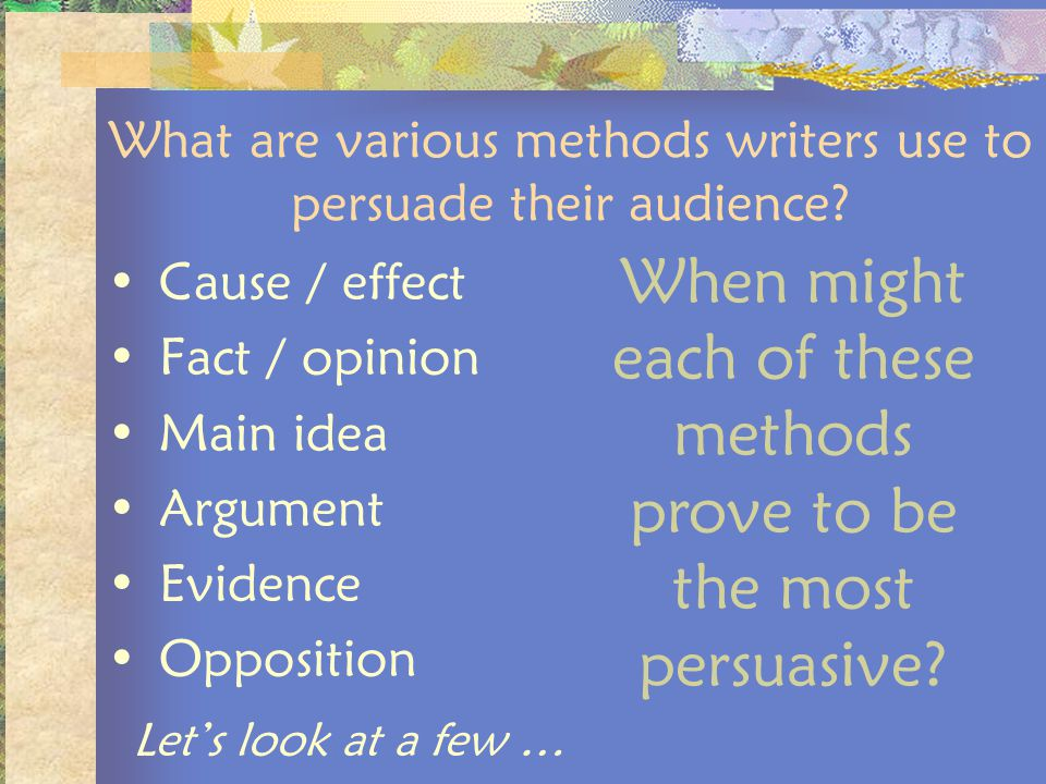 What are various methods writers use to persuade their audience