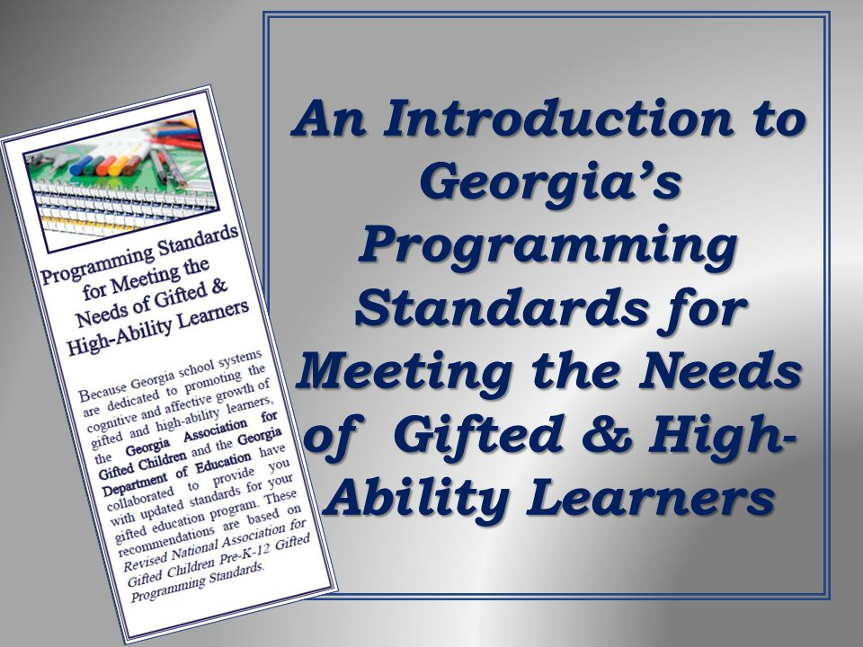 An Introduction to Georgia's Programming Standards for Meeting the Needs of Gifted & High-Ability Learners