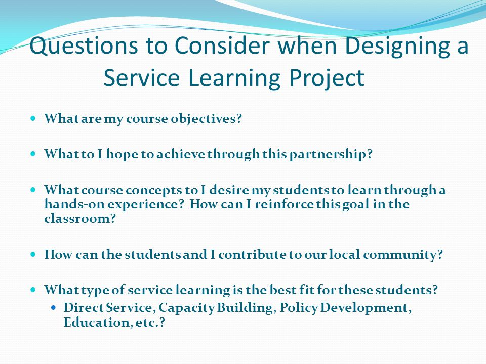 Questions to Consider when Designing a Service Learning Project