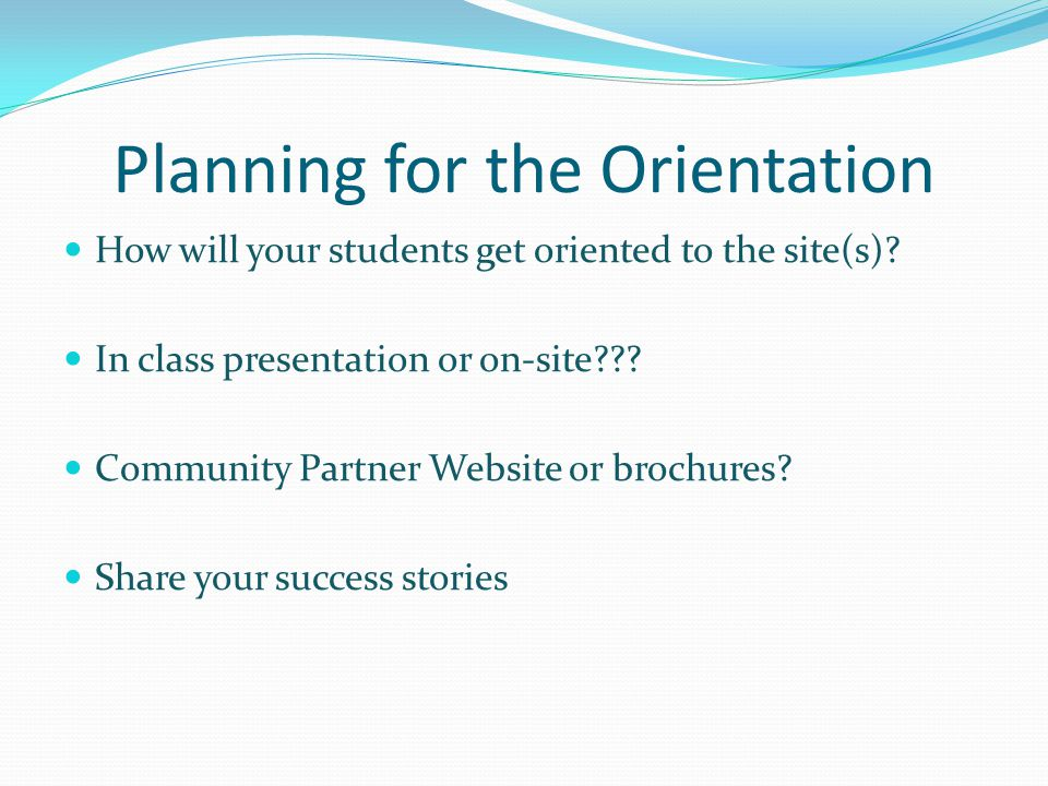 Planning for the Orientation