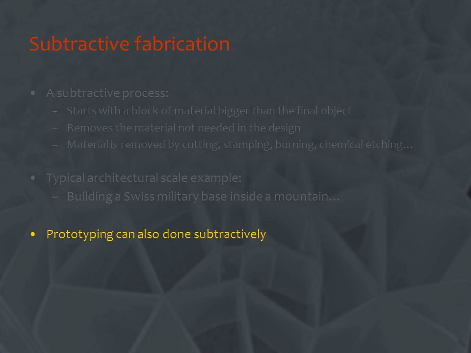 Subtractive fabrication