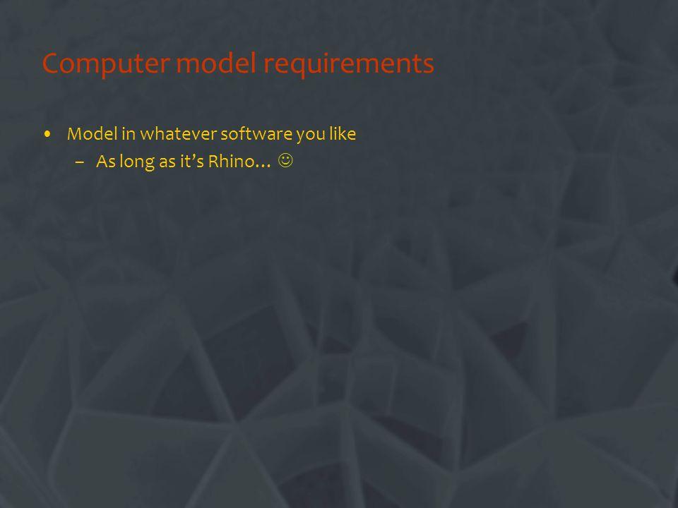 Computer model requirements